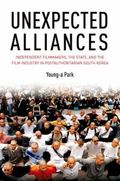 Unexpected Alliances : Independent Filmmakers, the State, and the Film Industry in Postautho...