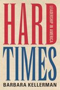 Hard Times : Leadership in America