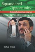 Squandered Opportunity : Neoclassical Realism and Iranian Foreign Policy