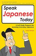 Speak Japanese Today A Self-Study Program for Learning Everyday Japanese