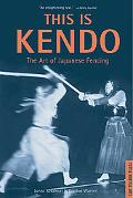 This Is Kendo The Art of Japanese Fencing
