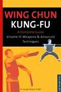 Wing Chun Kung-Fu Weapons & Advanced Techniques