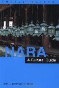 Nara A Cultural Guide to Japan's Ancient Capital
