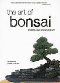 Art of Bonsai Creation, Care and Enjoyment
