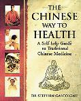 Chinese Way to Health A Self-Help Guide to Traditional Chinese Medicine