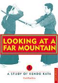 Looking at a Far Mountain A Study of Kendo Kata