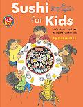 Sushi for Kids Children's Introduction to Japan's Favorite Food