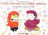 Little Daruma and Little Daikoku: A Japanese Children's Tale