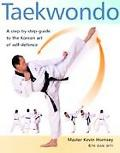 Taekwondo A Step-By-Step Guide to Korean Art of Self Defense