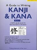 Guide to Writing Kanji & Kana A Self-Study Workbook for Learning Japanese Characters