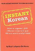 Instant Korean How to Express 1,000 Different Ideas With Just 100 Key Words and Phrases
