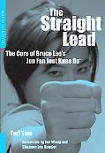 Straight Lead The Core of Bruce Lee's Jun Fan Jeet Kune Do