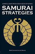 Samurai Strategies 42 Martial Secrets from Musashi's Book of Five Rings