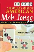 Beginner's Guide to American Mah Jong From Understanding the Tiles to Winning the Game