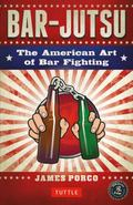 Bar-Jutsu : The American Art of Bar Fighting