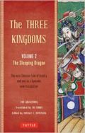 Three Kingdoms Volume 2 the Sleeping Dragon : A New Translation of Chinas Most Celebrated Cl...