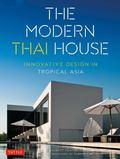 Modern Thai House : Innovative Design in Tropical Asia