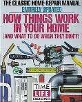 How Things Work in Your Home: And What to Do when They Don't - Time-Life Books Editorial Sta...