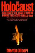 Holocaust A History of the Jews of Europe During the Second World War