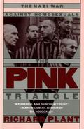 Pink Triangle The Nazi War Against Homosexuals