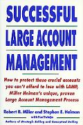 Successful Large Account Management - Robert Bruce Miller - Hardcover - 1st ed