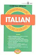 Conversational Italian in 20 Lessons Illustrated, Intended for Self-Study and for Use in Sch...