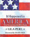 It Happened in America; True Stories from the Fifty States