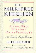 Milk Free Kitchen Living Well Without Dairy Products