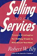Selling Your Services Proven Strategies for Getting Clients to Hire You