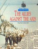 The Allies Against The Axis: World War II (1940-1950)