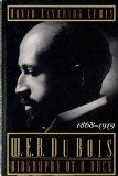 W.E.B. Du Bois: Biography of a Race : 1868-1919 (Web Dubois Biography of a Race)