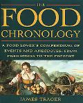 The Food Chronology: A Food Lover's Compendium of Events and Anecdotes, from Prehistory to t...