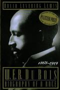 W.E.B. Dubois Biography of a Race, 1868-1919