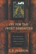Off for the Sweet Hereafter: A Novel