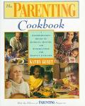 Parenting Cookbook: A Comprehensive Guide to Cooking, Eating, and Entertaining for Today's F...