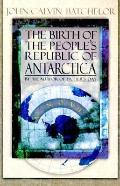 Birth of the People's Republic of Antarctica - John Calvin Batchelor - Paperback - 1st Owl b...