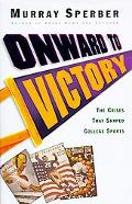 Onward to Victory: The Crises That Shaped College Sports