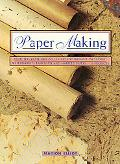 Paper Making: How to Create Original Effects with Paper, Including Watermarked, Embossed and...