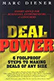 Deal Power: 6 Foolproof Steps to Making Deals of Any Size