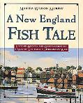 New England Fish Table: Seafood Recipes and Observations of a Way of Life from a Fisherman's...