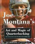 Joe Montana's The Art and Magic of Quarterbacking