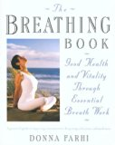 Breathing Book Good Health and Vitality Through Essential Breath Work