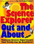 Science Explorer Out and About Fantastic Science Experiments Your Family Can Do Anywhere!
