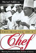 Making of a Chef: Mastering Heat at the Culinary Institute of America - Michael Ruhlman - Ha...