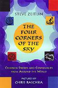 Four Corners of the Sky Creation Stories and Cosmologies from Around the World