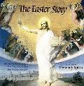 The Easter Story: According to the Gospels of Matthew, Luke, and John, From the King James B...