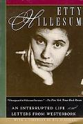 Etty Hillesum An Interupted Life the Diaries, 1941-1943 and Letters from Westerbork
