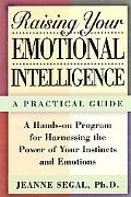 Raising Your Emotional Intelligence A Practical Guide