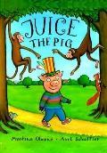 Juice the Pig