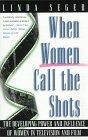 When Women Call the Shots: The Developing Power and Influence of Women in Television and Film